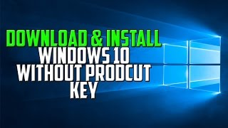 How To Download Install Windows 10 Pro W Iso File Without Product Key