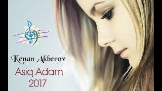 Asiq Adam | Super Yeni Mahni 2017