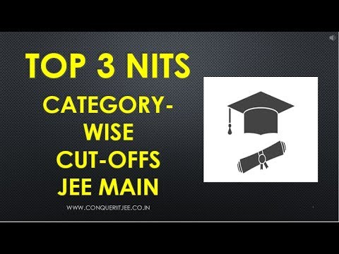 Top 3 NITs JEE MAIN Cutoffs | Category-wise | SC | ST | OBC | General