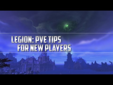 Legion | PvE Tips for New Players: Ep. 01 [Mythic Dungeons, Raids]