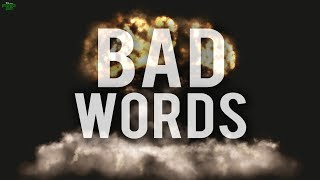 DO YOU USE BAD WORDS?