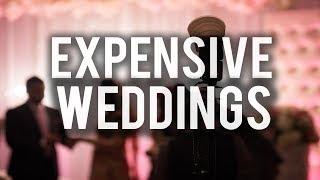 HAVING AN EXPENSIVE WEDDING