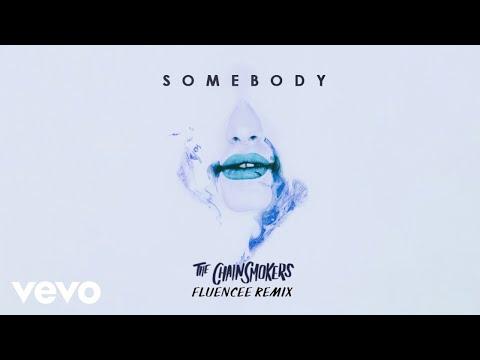 The Chainsmokers, Drew Love - Somebody (Fluencee Remix - Audio)