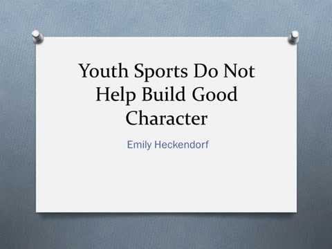 Youth Sports Do Not Help Build Good Character position presentation