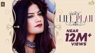 Kaur B - Life Plan (Official Video) | New Punjabi Song 2019