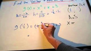 How To Find The Vertex And Axis Of Symmetry Of The Graph Of A Parabol