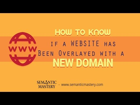 How to Know if a Website has Been Overlayed with a New Domain?