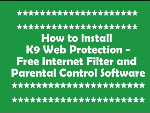 How to install and configure K9 Web Protection - Free Internet Filter and Parental Control Software