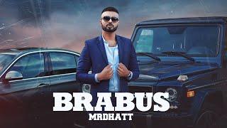 Brabus (Full Video) Mr Dhatt | Parth Parashar | Japjeet Dhillon | Latest Punjabi Songs 2020