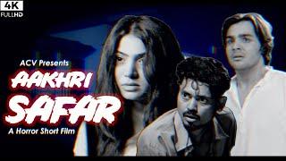 AAKHRI SAFAR | Horror Short Film By Ashish Chanchlani | Ft. Akshata Sonawane & Deepak Sampat