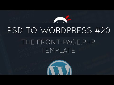 PSD to WordPress Tutorial #20 - front-page.php Template