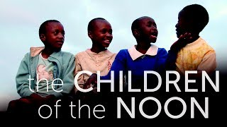 The Children Of The Noon   Trailer