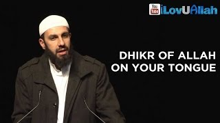 Dhikr Of Allah On Your Tongue ᴴᴰ | Bilal Assad