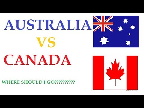 Which is better ????...Canada or Australia.