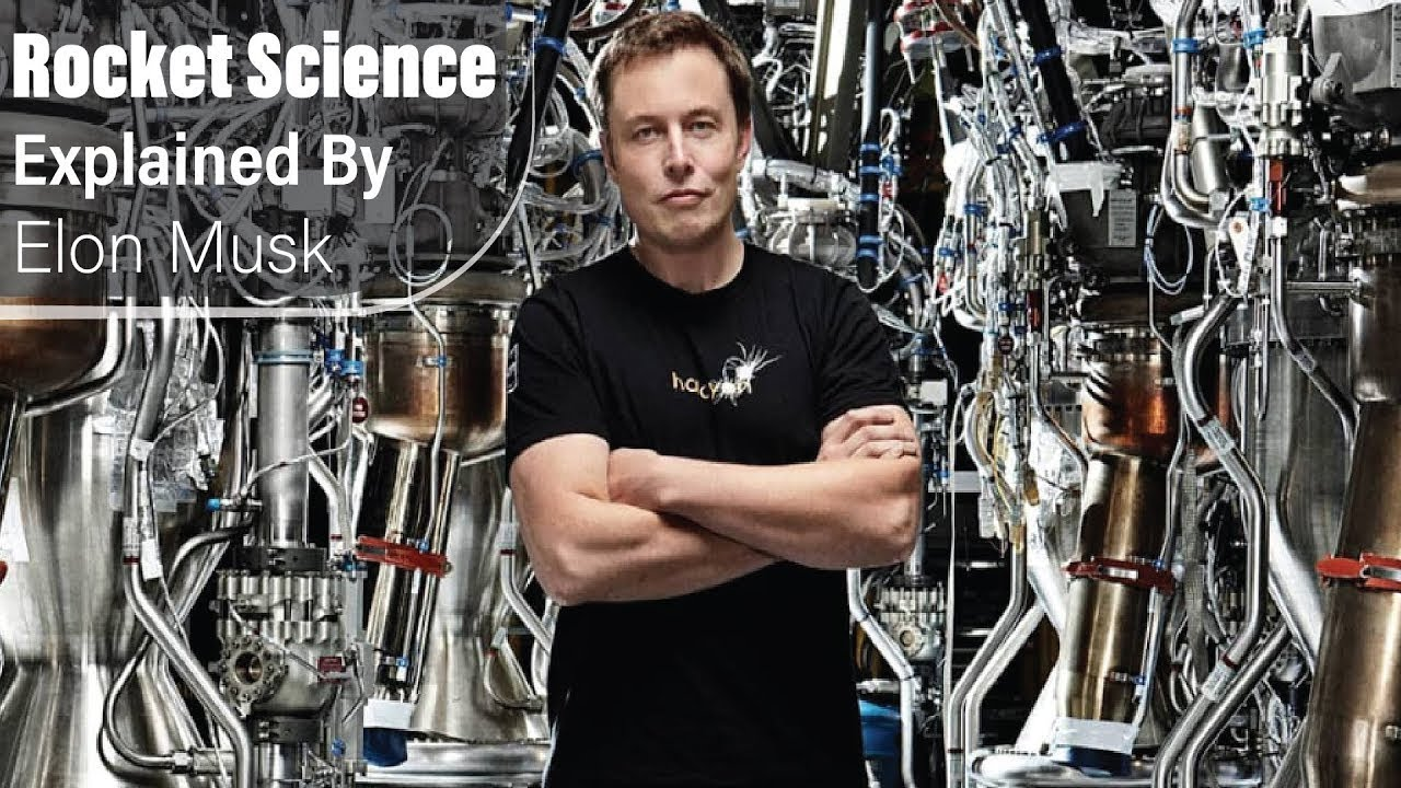 Rocket Science Explained By Elon Musk Remastered