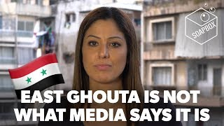 EAST GHOUTA IS NOT WHAT MEDIA SAYS IT IS