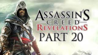 Assassin's Creed Revelations Walkthrough - Part 20 Let's Play HD (ACR Gameplay & Commentary)