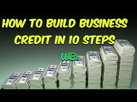 How To Build Your Business Credit 10 Steps