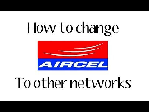 How to change Aircel to other networks