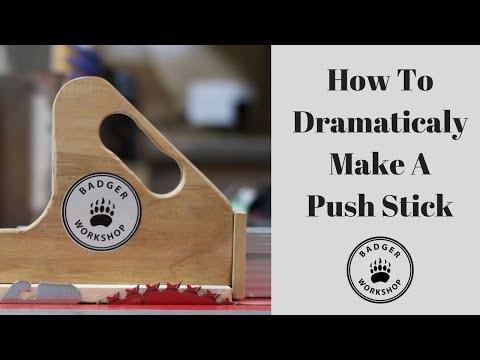 How To Dramatically Make A Push Stick
