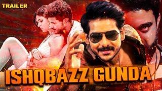 Ishaqbazz Gunda Upcoming Hindi Dubbed Movie | 2019 Thriller Dubbed Movies | Coming Soon