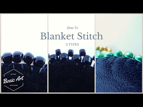🔰 Blanket Stitch With Beads - 3 Types | How To Tutorial