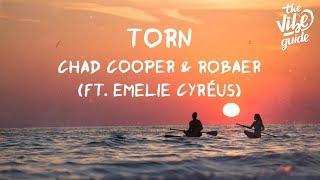 Chad Cooper & Robaer - Torn (ft. Emelie Cyréus) Lyric Video