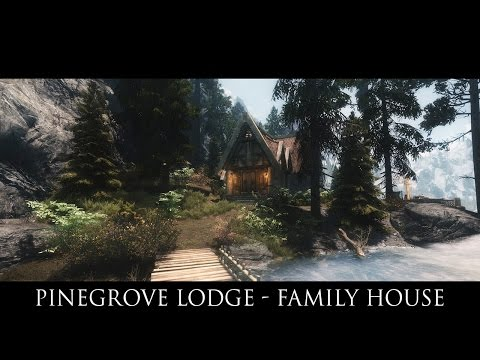TES V - Skyrim Mods: Pinegrove Lodge - Family House