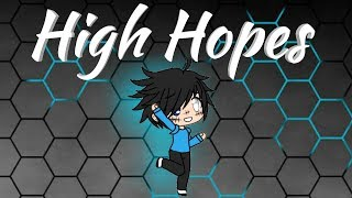 High Hopes | Gacha Music Video {Read Desc}