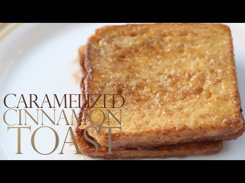 Caramelized cinnamon toast | Ventuno Home Cooking