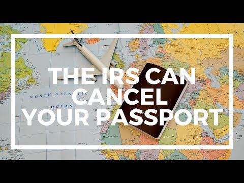 How the IRS wants to cancel your US passport