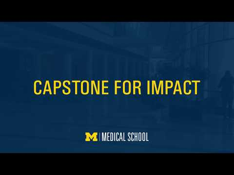 University of Michigan Medical School: Capstone for Impact