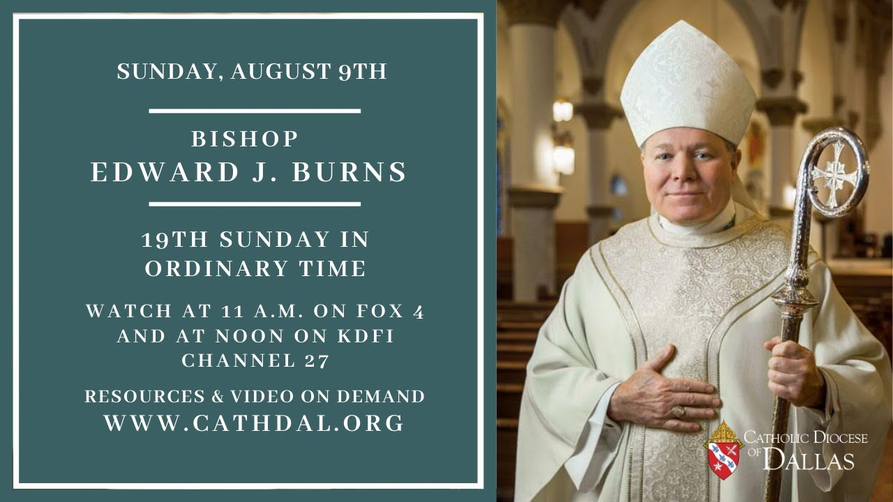 Sunday Mass From the Dallas Cathedral with Bishop Edward Burns