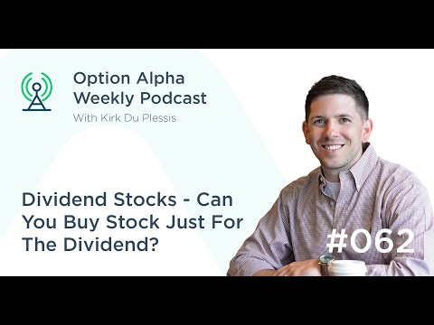 Dividend Stocks – Can You Buy Stock Just For The Dividend? - Show #062