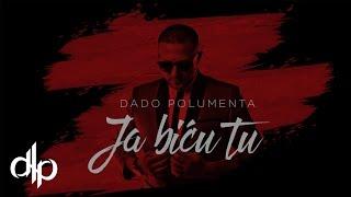 Dado Polumenta - Ja bicu tu (Official Video 2016)