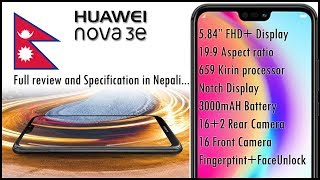 Huawei Nova 3e Full review and Specification in Nepali...
