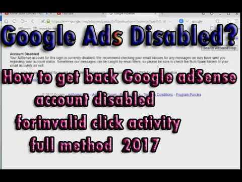 How to get  back Google adSense account disabled for invalid click activity full method 2017