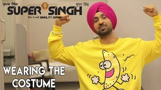 ਸੁਪਰ ਸਿੰਘ : Wearing The Super Singh costume I Diljit Dosanjh I Sonam Bajwa I 16th June 2017