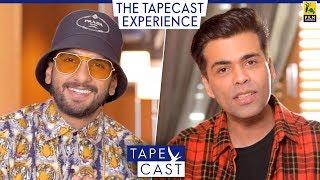 Karan Johar and Ranveer Singh | TapeCast Season 2 | The TapeCast Experience
