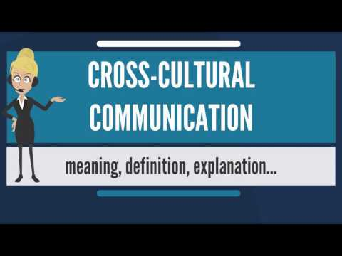What is CROSS-CULTURAL COMMUNICATION? What does CROSS-CULTURAL COMMUNICATION mean?