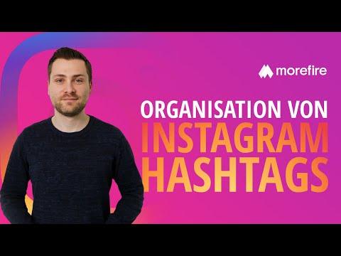 Organisation von Instagram Hashtags | morefire