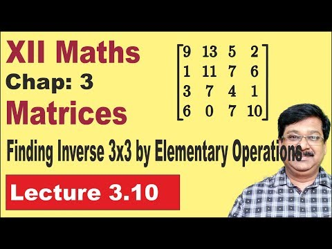 3.10 || Finding inverse 3x3 Matrix by elementary operations || Matrix ||