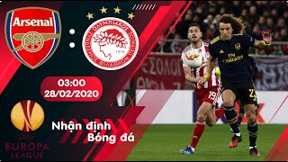🔴Nhận định, soi kèo Arsenal vs Olympiacos Piraeus 3h ngày 28/02/20 - Vòng 1/16 Europa League 2019/20