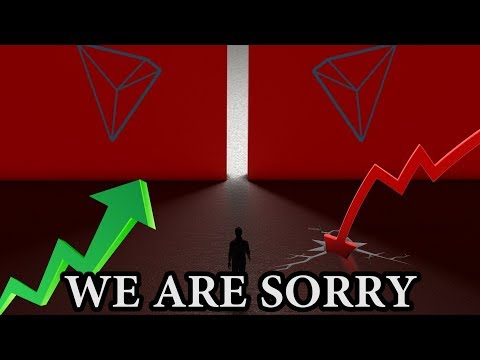 TRON (TRX) WE ARE SORRY