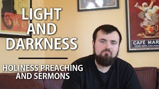 Light and Darkness | Holiness Preaching and Sermons