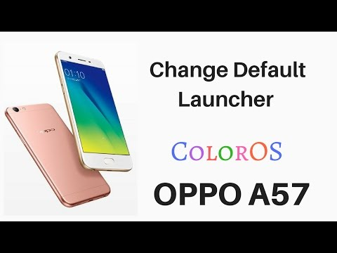 How to Change Default Home Screen or Any App on Oppo A57 / ColorOS