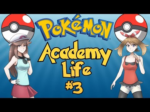 The Best Pokemon Game Ever Made: Pokemon Academy Life - Part 3