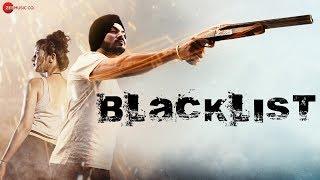 Blacklist - Official Music Video | Gurdeep Mehndi | Santanu Das & Shekhar Mohite | Sairaa Films