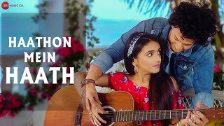 Haathon Mein Haath - Official Music Video | Nikhil Chanoria & Nitish Chanoria