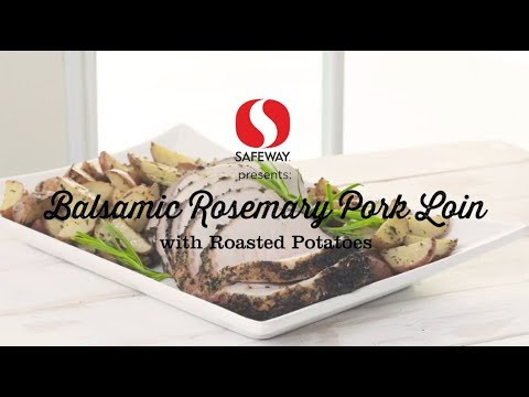 Balsamic Rosemary Pork Loin with Roasted Potatoes | 12 Roasts | Safeway
